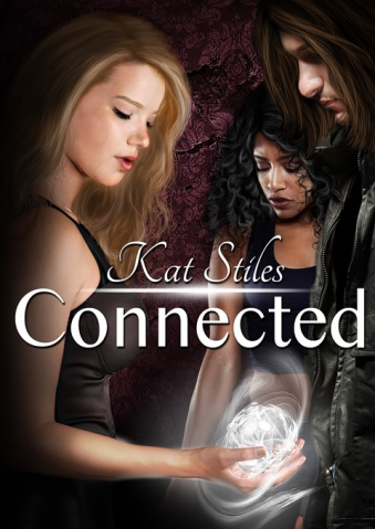 Kat Stiles Novel Connected YA Paranormal Romance High School Book Launched