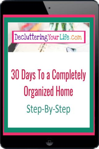 Declutteringyourlife Com Has Released A New How To Guide On How To Declutter Your Home In 30 Days Busy Moms And Other Interested Parties Can Find The Guide
